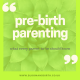 What is Pre-Birth Parenting?
